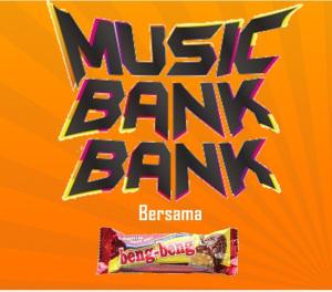 music-bank-bank-bersama-beng-beng