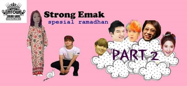 strong-emak-ramadhan-part-2